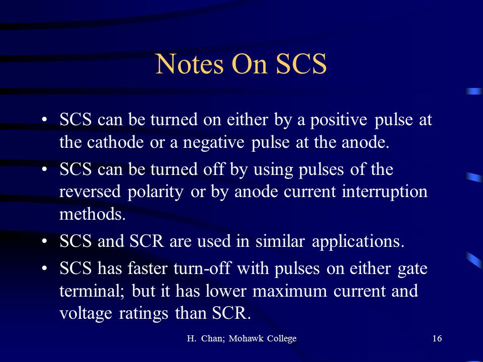 Notes On SCS SCS can be turned on either by a positive pulse at the cathode or a negative pulse at the anode.