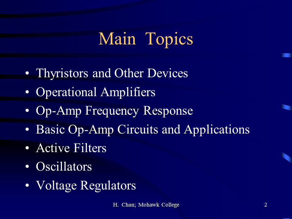 Main Topics Thyristors and Other Devices Operational Amplifiers