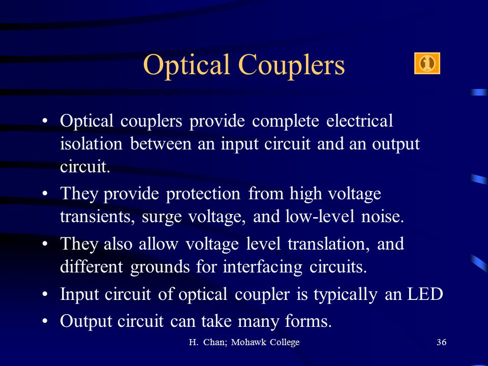 Optical Couplers Optical couplers provide complete electrical isolation between an input circuit and an output circuit.