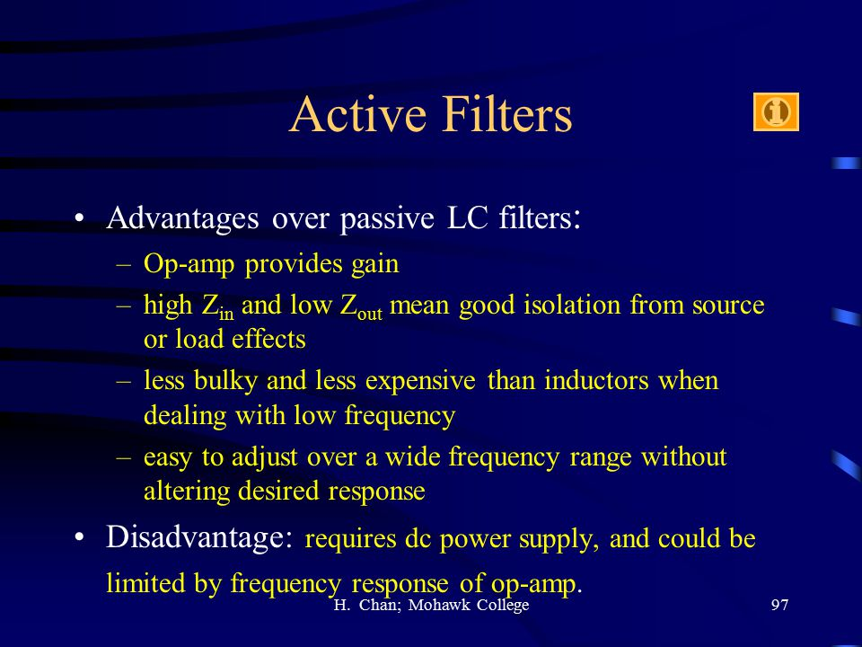 Active Filters Advantages over passive LC filters: