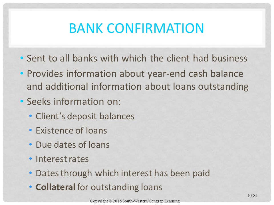 Bank Confirmation Sent to all banks with which the client had business