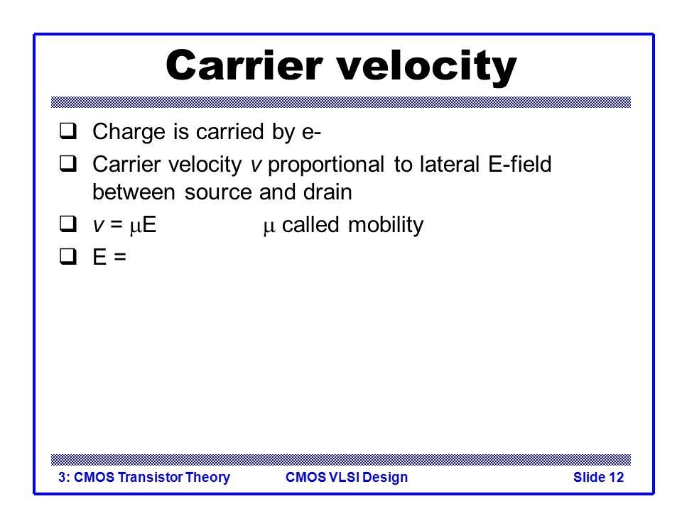 Carrier velocity Charge is carried by e-