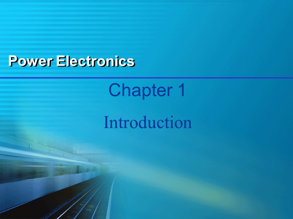 Power Electronics Chapter 1 Introduction