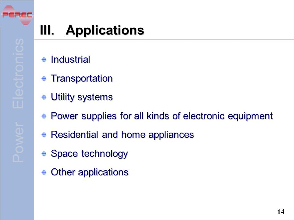 Applications Industrial Transportation Utility systems