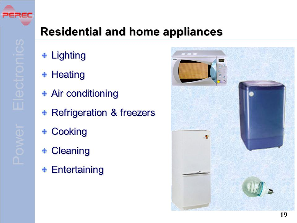 Residential and home appliances