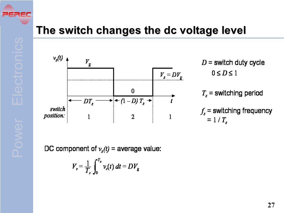 The switch changes the dc voltage level