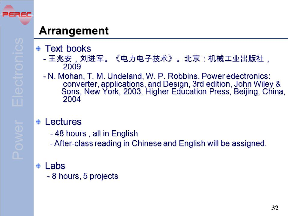 Arrangement Text books Lectures - 48 hours , all in English Labs