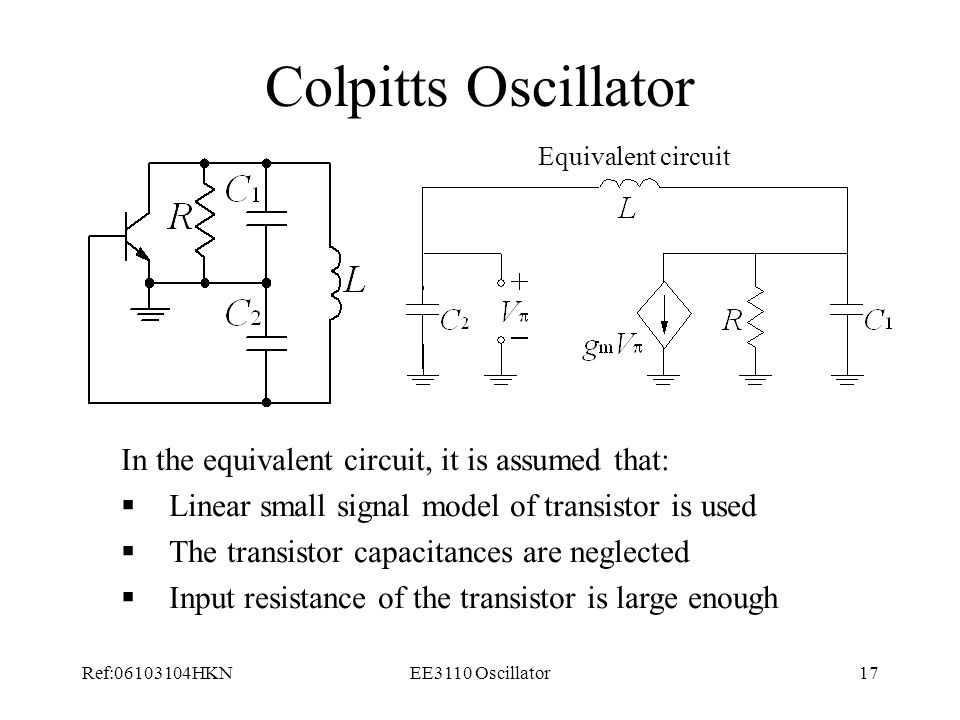 Colpitts Oscillator In the equivalent circuit, it is assumed that: