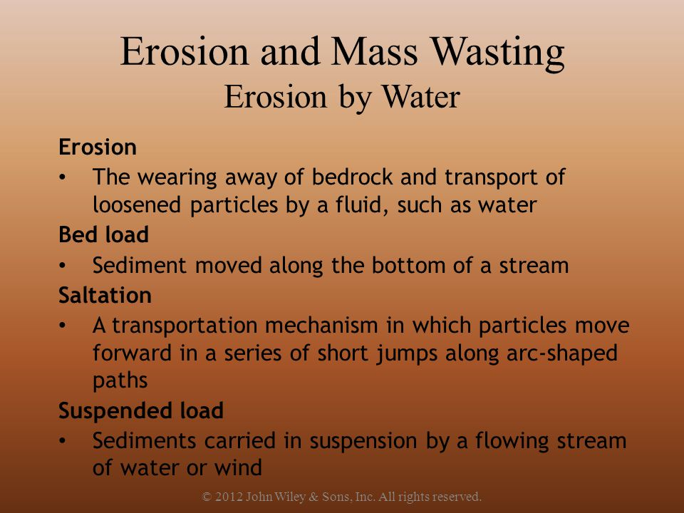 Erosion and Mass Wasting Erosion by Water