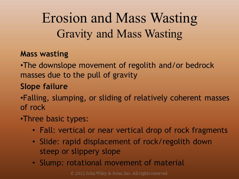 Erosion and Mass Wasting Gravity and Mass Wasting