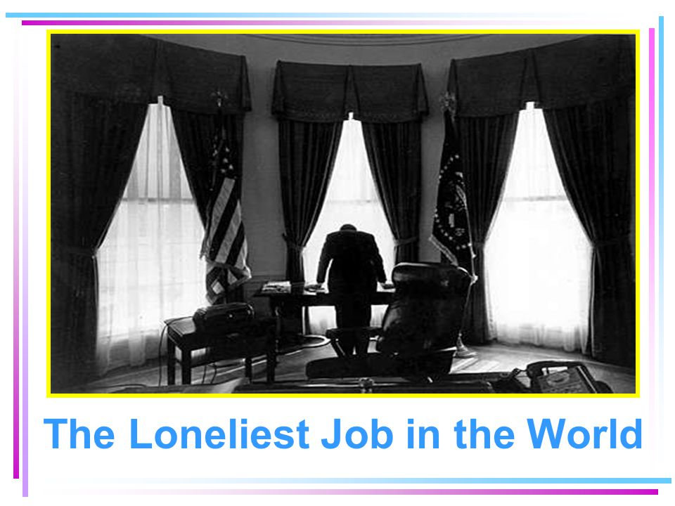 The Loneliest Job in the World