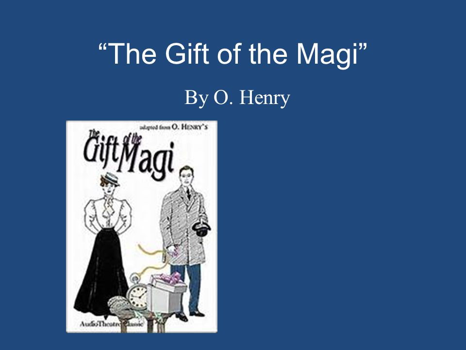 """analysis of gifts of magi by o henry Published in 1906, in american author, o henry's second collection titled """"the  four million,"""" """"the gift of the magi"""" reigns as one of the most popular short."""