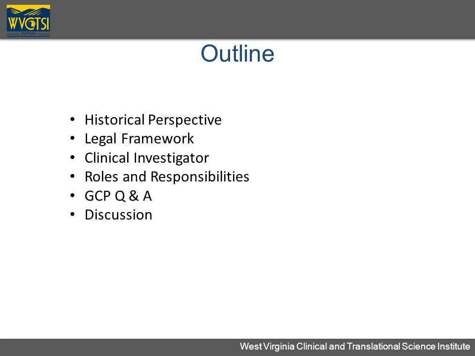 Outline Historical Perspective Legal Framework Clinical Investigator