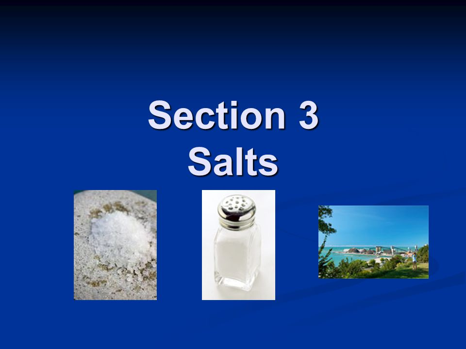 Section 3 Salts