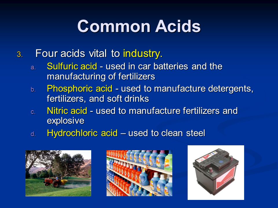 Common Acids Four acids vital to industry.
