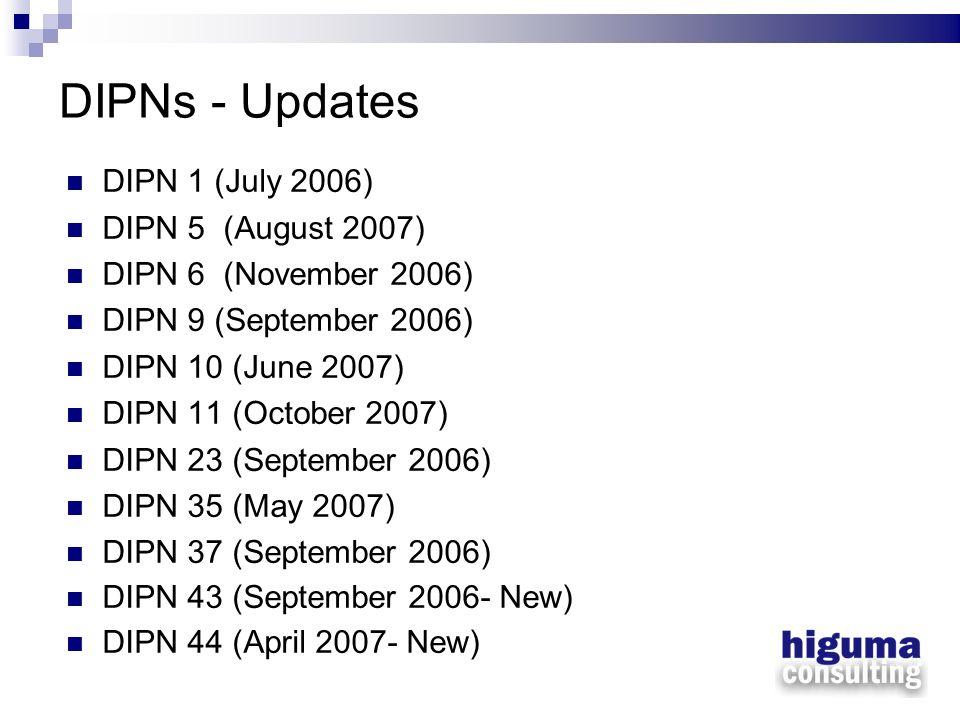 DIPNs - Updates DIPN 1 (July 2006) DIPN 5 (August 2007)
