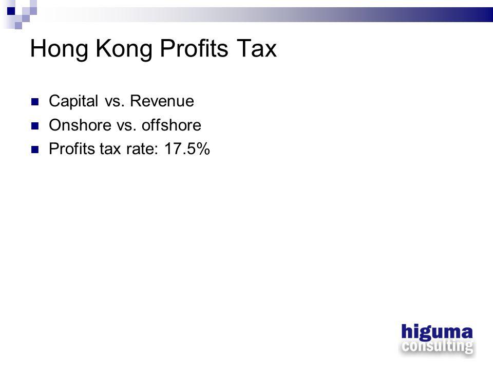Hong Kong Profits Tax Capital vs. Revenue Onshore vs. offshore