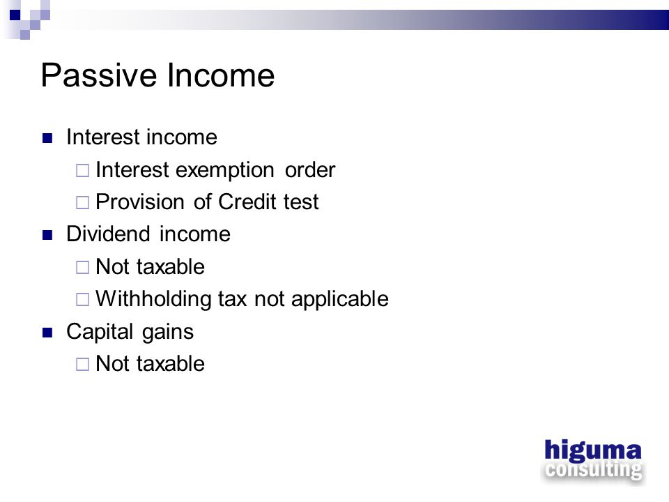 Passive Income Interest income Interest exemption order