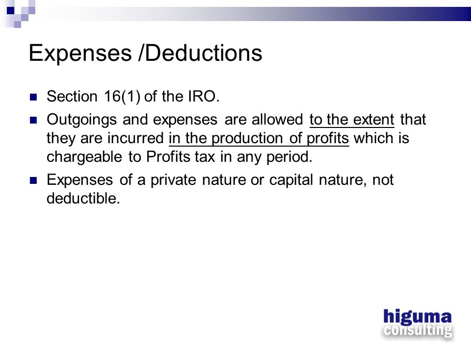 Expenses /Deductions Section 16(1) of the IRO.