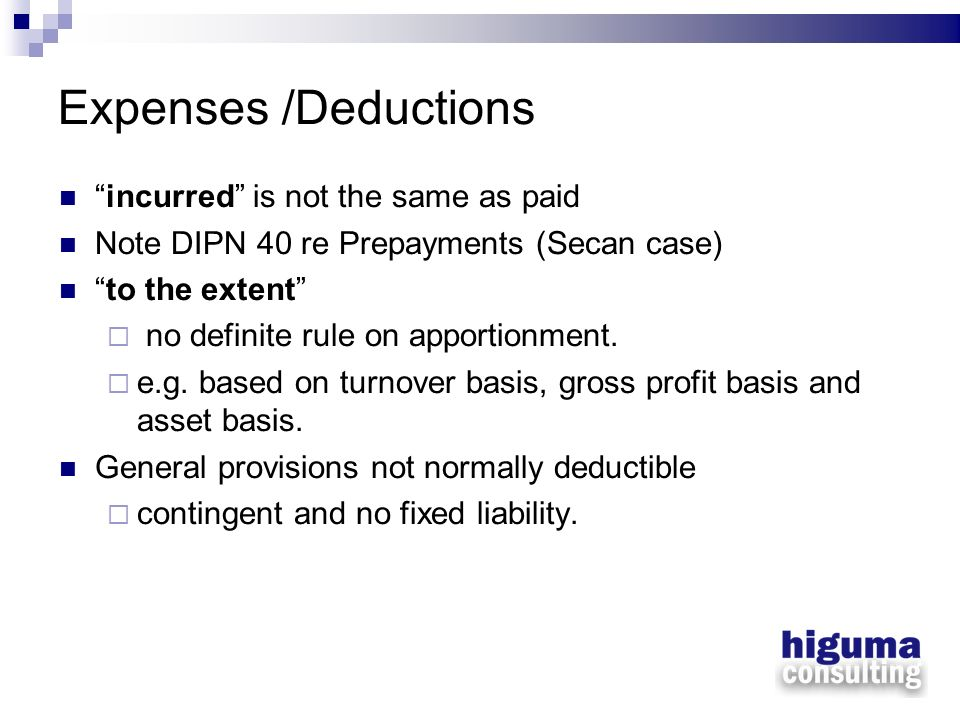 Expenses /Deductions incurred is not the same as paid