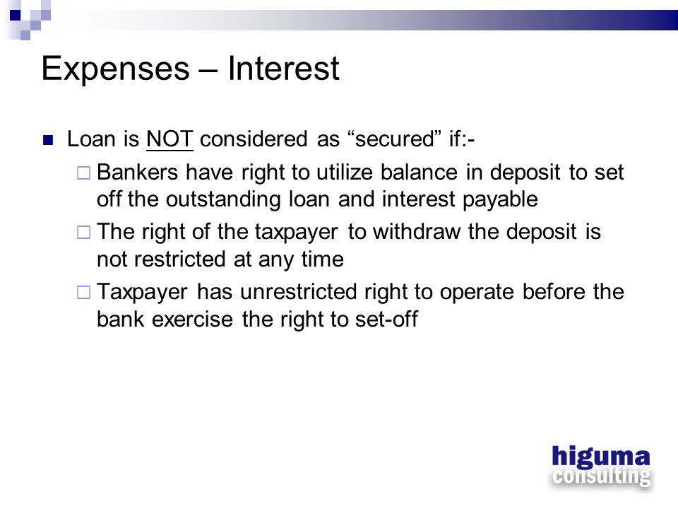 Expenses – Interest Loan is NOT considered as secured if:-