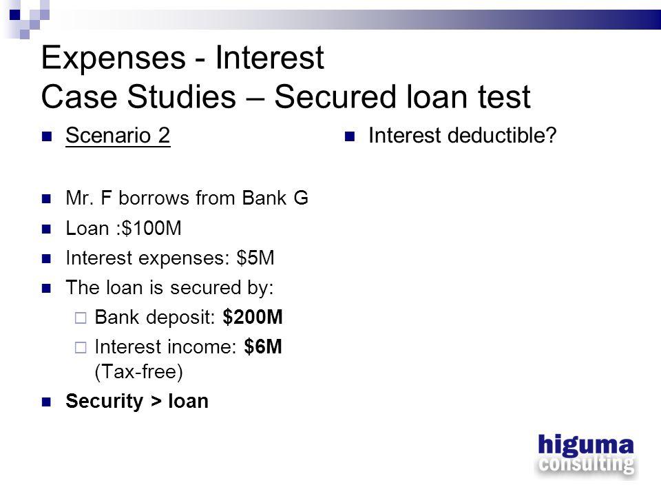Expenses - Interest Case Studies – Secured loan test