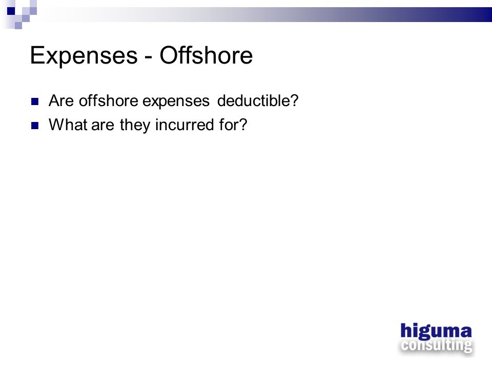 Expenses - Offshore Are offshore expenses deductible