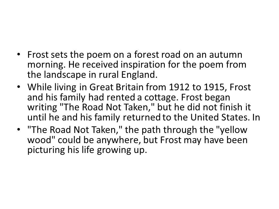 road not taken interpretation essay Read this essay on interpretation on robert frost's the road not taken come browse our large digital warehouse of free sample essays get the knowledge you need in order to pass your classes and more.