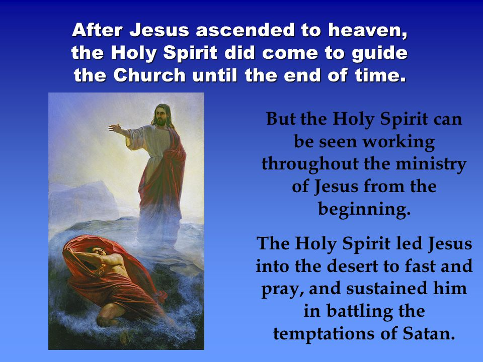holy spirit jesus ministry essay Course: the ministry of the holy spirit introduction during one of prior to returning to heaven after his ministry on earth, jesus spoke of the holy spirit.