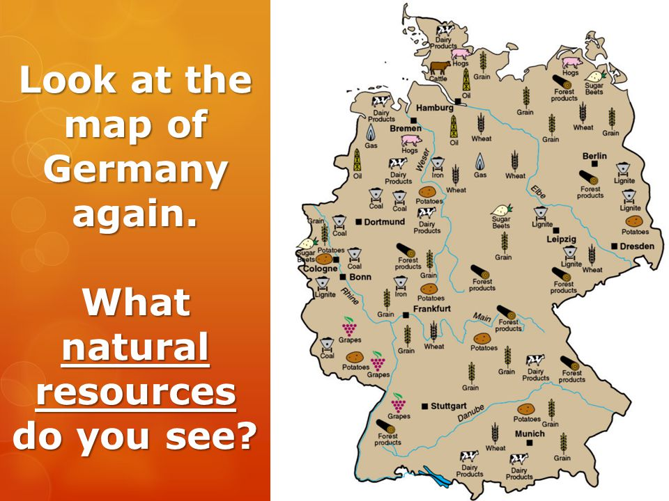 Look at the map of Germany again. What natural resources do you see