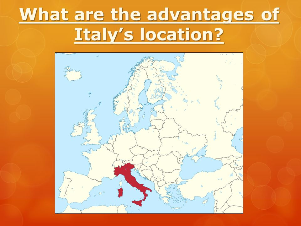 What are the advantages of Italy's location
