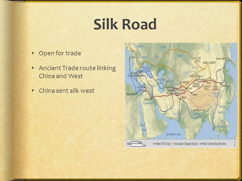 Silk Road Open for trade Ancient Trade route linking China and West