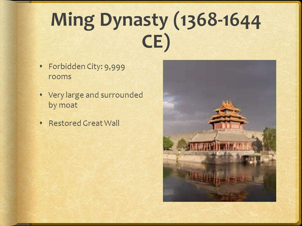 Ming Dynasty ( CE) Forbidden City: 9,999 rooms
