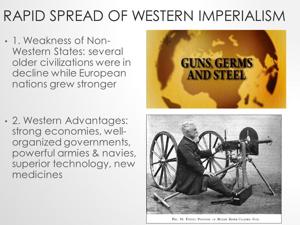 imperialism in western civilization From the perspective of ancient and medieval western civilization, the  thus,  strictly speaking, colonialism is a form of imperialism in which a state settles.