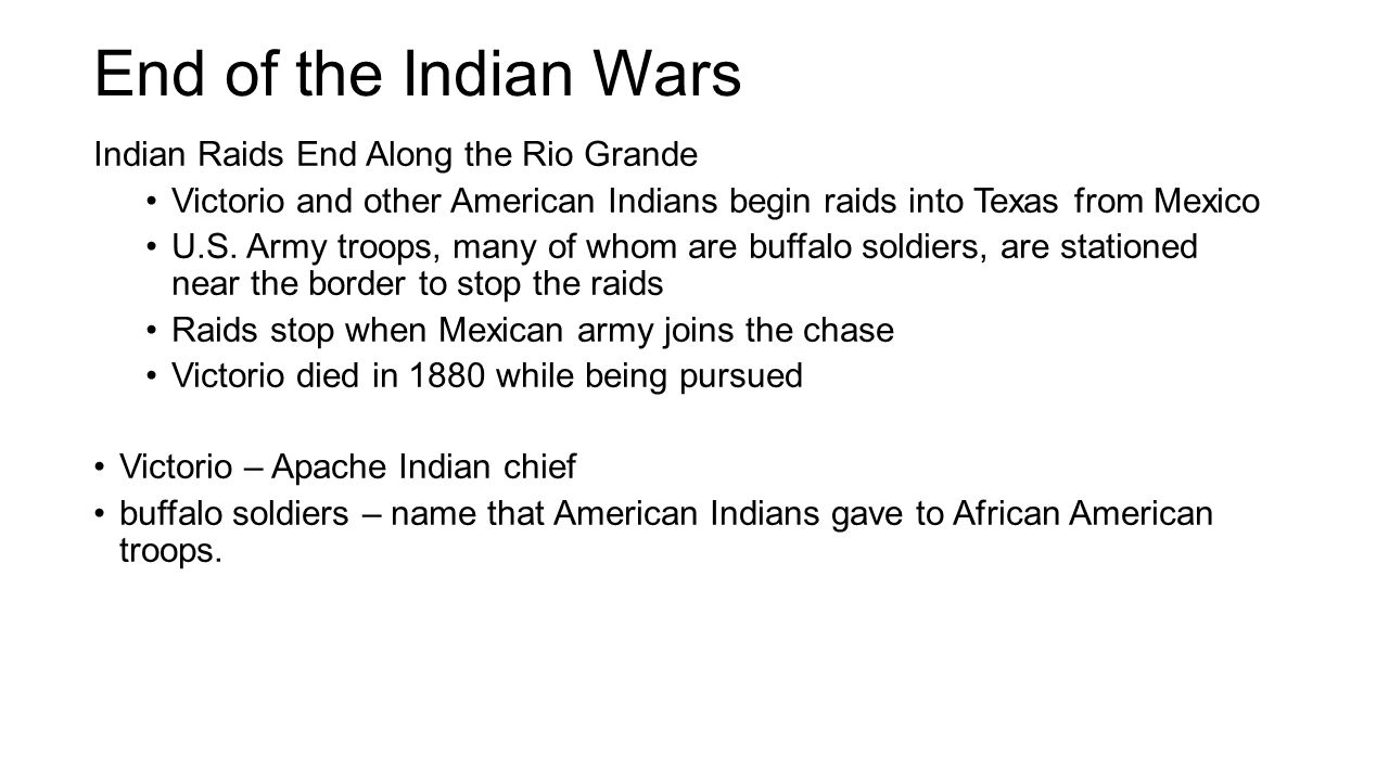 End of the Indian Wars Indian Raids End Along the Rio Grande
