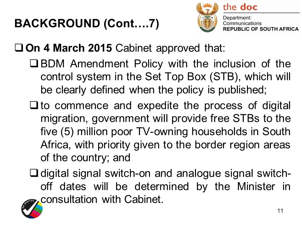 BACKGROUND (Cont….7) On 4 March 2015 Cabinet approved that: