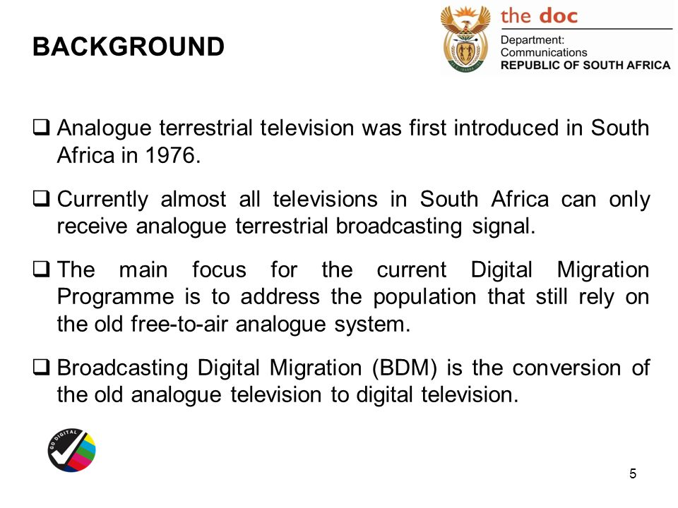 BACKGROUND Analogue terrestrial television was first introduced in South Africa in
