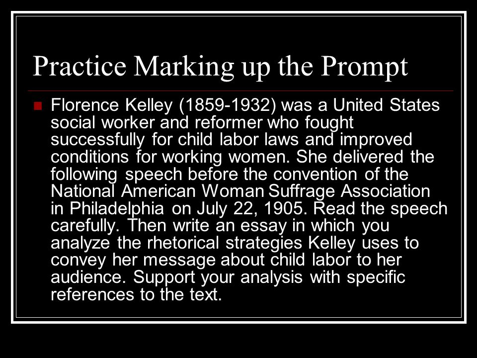 the rhetorical analysis essay ppt video online 7 practice marking up the prompt florence kelley
