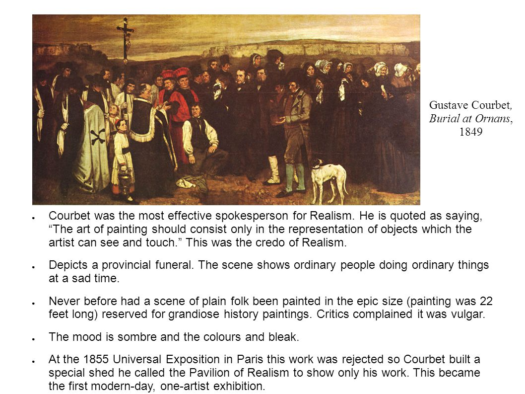 an analysis of gustave courbets 1849 piece burial at ornans Art & language (michael baldwin, born 1945 mel ramsden, born 1944) gustave courbet's 'burial at ornans' expressing a sensuous affection/expressing a vibrant erotic vision/expressing states of mind that are vivid and compelling.