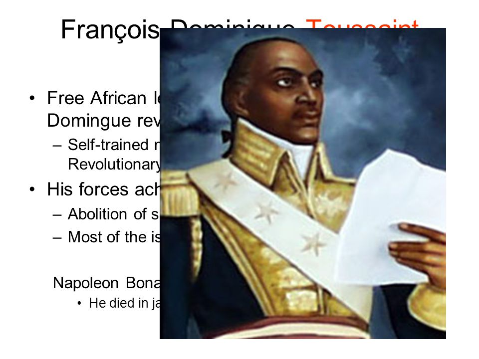 napoleon bonaparte and toussaint l ouverture July letter to bonaparte source:  bonaparte's brother-in-law and the commander of french forces in saint-domingue, decided to rid the colony of toussaint in the.