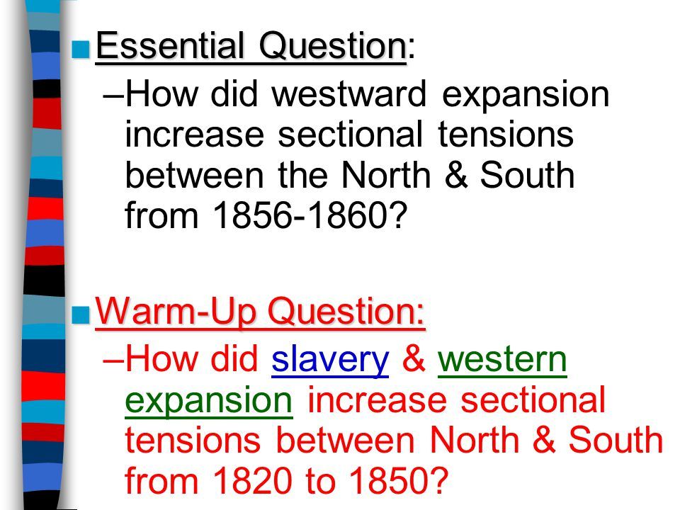 how did westward expansion affect tensions between the north and south How did it foreshadow further conflict between the two regions  a quick  background: the north and south had entirely different lifestyles the north was  industrious and mostly paid their workers the south was agricultural  pre- existing slavery would not be affected), which angered southern lawmakers,.