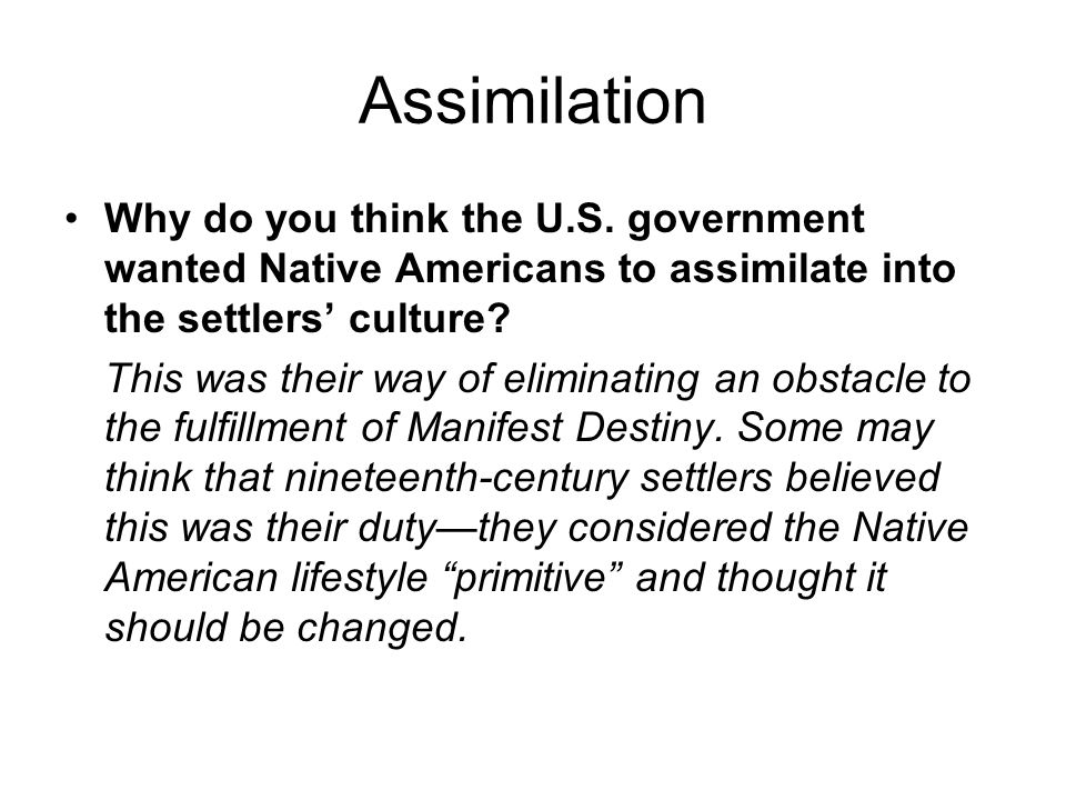 assimilation of native americans into society By examining how native americans,  and undocumented migrants have been incorporated into a stratified society as racialized subjects,  assimilation (under.
