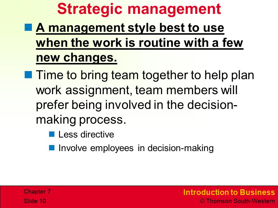 Strategic management A management style best to use when the work is routine with a few new changes.