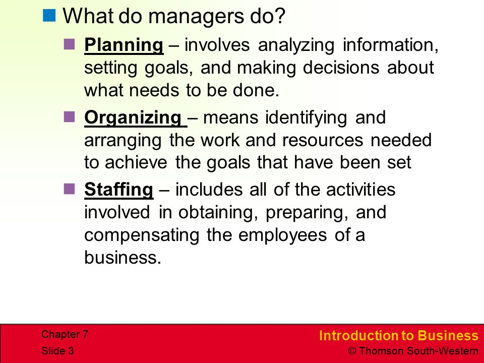 What do managers do Planning – involves analyzing information, setting goals, and making decisions about what needs to be done.
