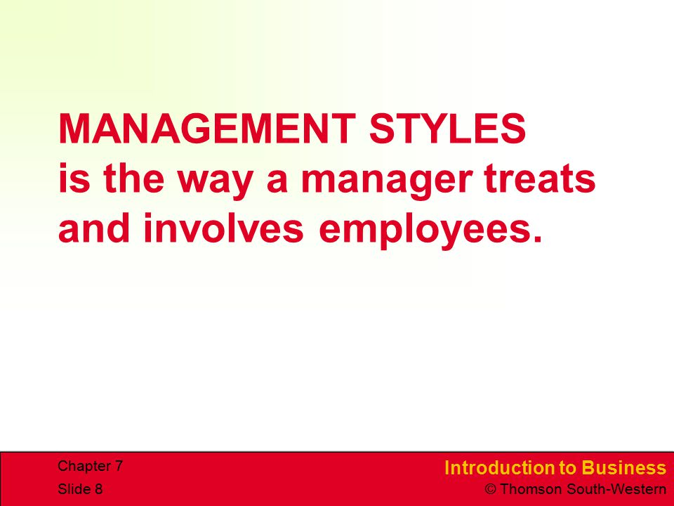 MANAGEMENT STYLES is the way a manager treats and involves employees.