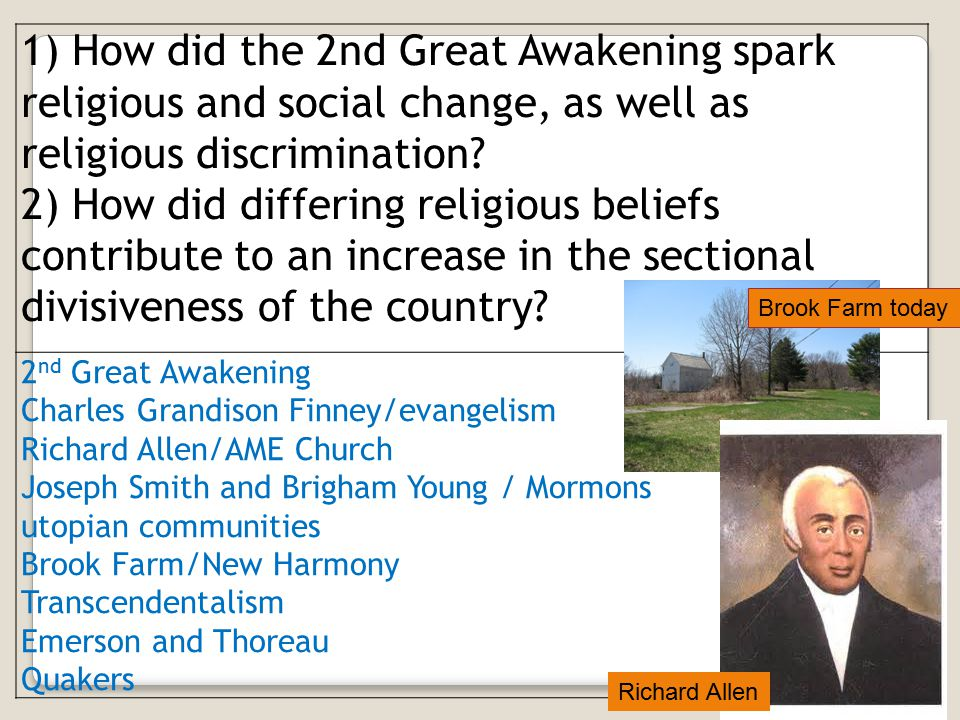 1) How did the 2nd Great Awakening spark religious and social change, as well as religious discrimination