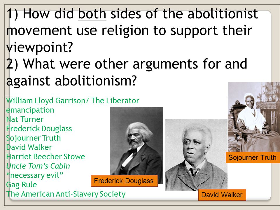2) What were other arguments for and against abolitionism