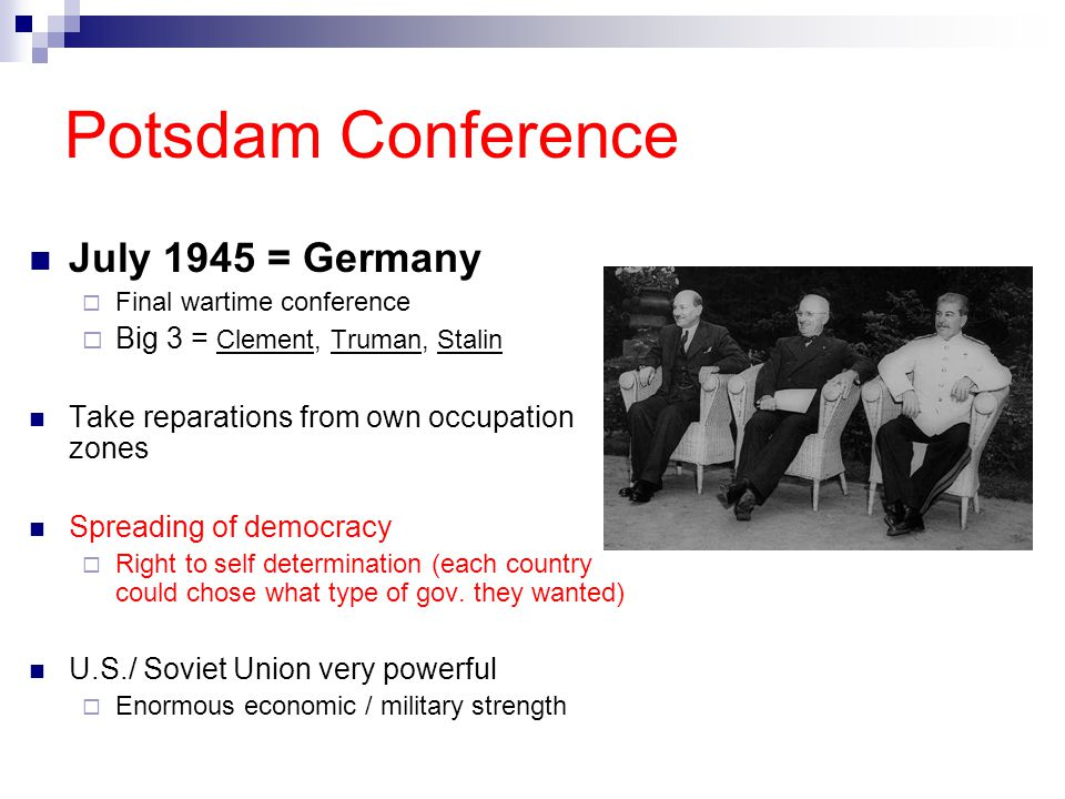Potsdam Conference July 1945 = Germany Big 3 = Clement, Truman, Stalin