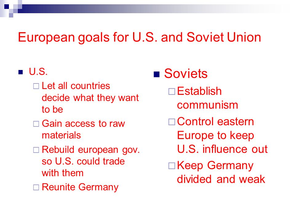 European goals for U.S. and Soviet Union