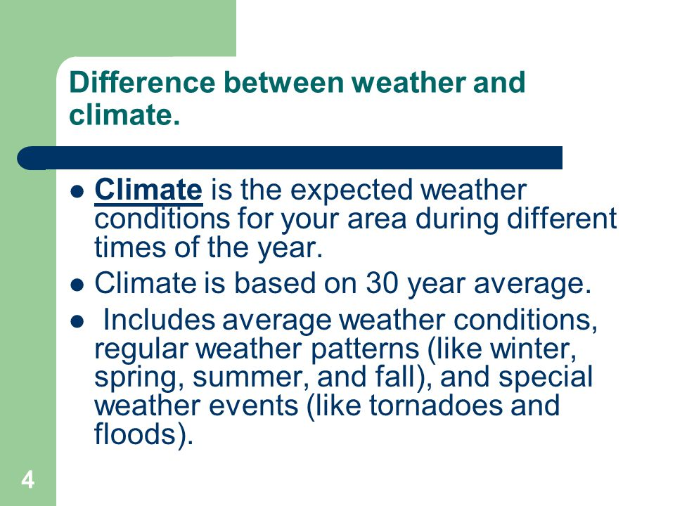 Difference between weather and climate.